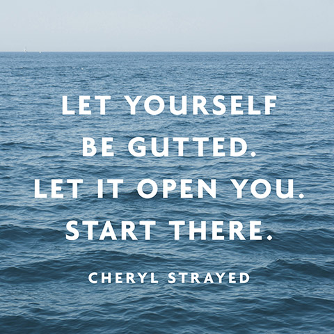 Let yourself... quote cheryl strayed
